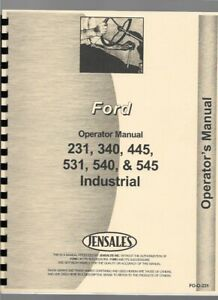 Ford 231 340 445 531 540 545 Industrial Tractor Operators Owners Manual 79 Up