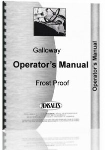 Galloway Engine Frost Proof Owners Operators Manual Parts Catalog