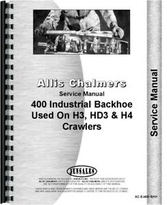 Allis Chalmers H4 Hd3 H3 Crawler I 400 Backhoe Attachment Service Shop Manual