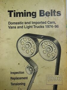 Timing Belts Inspection Replacement Tensioning 1974 1996 Domestic Imports