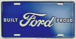 Built Ford Proud Embossed Metal Novelty License Plate Tag