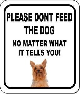 Please Dont Feed The Dog Silky Terrier Metal Aluminum Composite Sign