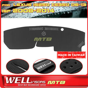 Black Dash Mat For Lexus 06 13 Is250 Is350 08 14 Isf Wellvisors Dashboard Cover