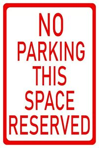 No Parking This Space Reserved Aluminum Metal 8x12 Sign