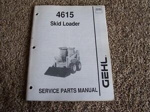 Gehl 4615 Skid Steer Loader Factory Parts Catalog Manual Manual