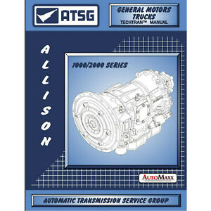 Atsg Gm Allison 1000 2000 Transmission Rebuild Tech Manual Chevrolet Gmc