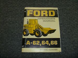 Ford A62 A64 A66 Wheel Loader Owner Operator Maintenance Manual User Guide