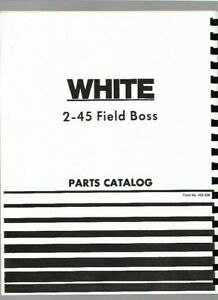 White 2 45 Field Boss Tractor Parts Manual Catalog