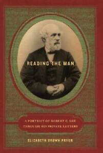 Reading the Man: A Portrait of Robert E. Lee Through His Private Letters GOOD $3.88