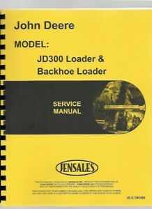 John Deere 300 Backhoe Loader Service Technical Repair Manual Tm1068