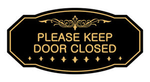 Victorian Please Keep Door Closed Sign black gold Small 3 X 6