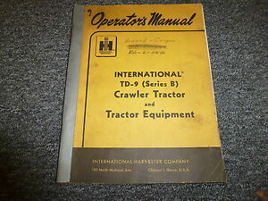 International Harvester Td9b Crawler Tractor Equipment Owner Operator Manual