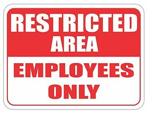 Restricted Area Employees Only Sign 24 x18 Heavy Gauge Aluminum Signs