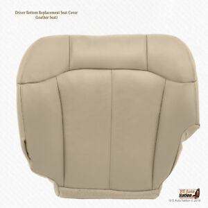 1999 2000 2001 Chevy Tahoe Suburban Driver Bottom Leather Seat Cover Light Tan