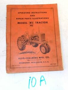 Allis Chalmers Wd 45 Farm Tractor Operators Parts Repair Manual S10a