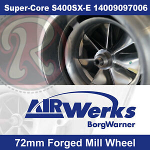 Borg Warner S400sx Super Core Turbo 72mm Inducer Forged Mill Wheel Brand New