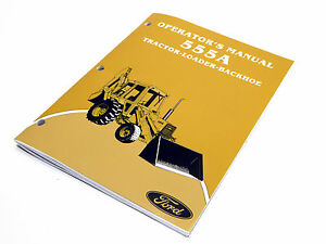 Ford 555a Tractor Loader Backhoe Operators Manual Maintenance Guide Book New