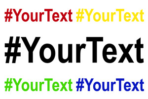 Custom Hashtag Your Own Text Wall Car Window Vinyl Decal Sticker Graphic 8 48
