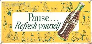 COCA COLA PAUSE REFRESH YOURSELF OLD SIGN REMAKE ALUMINUM 12