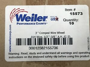 Lot Of 10 New Weiler 15573 3 Crimped Wire Wheel Brush 014 Wire d8