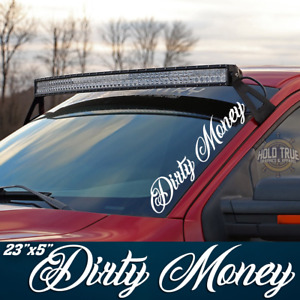 Dirty Money Banner Decal Diesel Truck Duramax F250 Vinyl Sticker 20 Colors