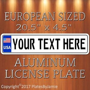 Usa European Sized Style License Plate Tag Any Text Customizable American