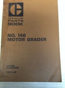 Caterpillar No 140 Motor Grader Parts Book S n 14u1 up