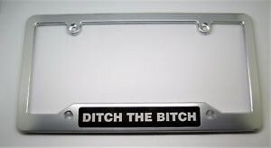 Ditch The Bitch Billet Aluminum License Plate Frame Clear Anodized black Badge