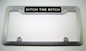 Ditch The Bitch billet Aluminum License Plate Frame Clear Anodized blk Badge Top