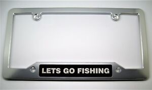 Lets Go Fishing Aluminum License Plate Frame Clear Anodized Black Badge