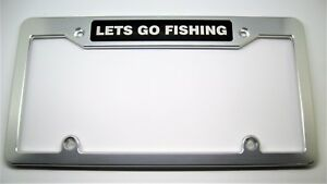 Lets Go Fishing Aluminum License Plate Frame Clear Anodized Black Badge top