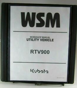 Kubota Rtv900 Rtv 900 Utility Vehicle Workshop Service Repair Manual In Binder