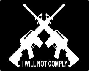 Ar15 M4 2a I Will Not Comply Gun Rights Vinyl Decal Sticker Car Truck Window