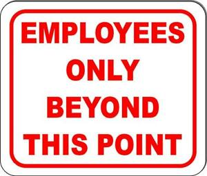 Employees Only Beyond This Point Sign Size Options Available Business Workplace