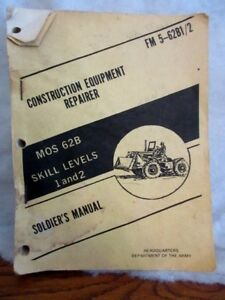1978 Construction Equipment Soldier Manual Tm 5 62b 1 2 Army Repair Book