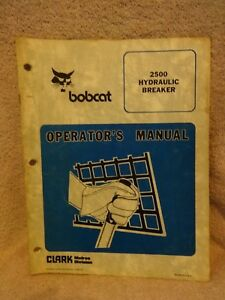Bobcat Operators And Repair Manual For 2500 Hydraulic Breaker For Skid Steer