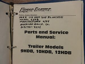 Eager Beaver Parts And Service Manual For Trailers 9hdb 10hdb 12hdb In Binder