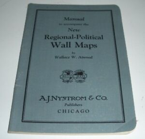 Manual To Accompany New Regional Political Wall Maps Wallace W Atwood