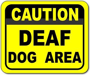 Caution Deaf Dog Area Metal Outdoor Sign Long lasting