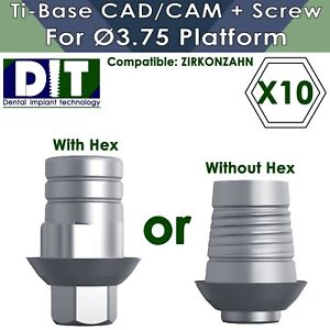 10 X Dental Implant Ti base Zirkonzahn With Hex Without Hex Cad cam Screw