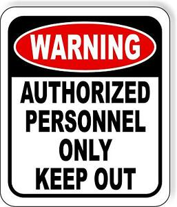 Warning Authorized Personnel Only Keep Out Metal Outdoor Sign Long lasting