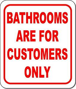 Bathrooms Are For Customers Only Metal Outdoor Sign Long lasting