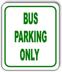 Bus Parking Only Sign Metal Outdoor Sign Parking Lot Sign Long Lasting