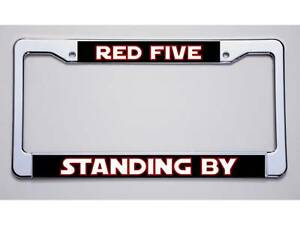 Star Wars Fans New 2017 Design Red Five Standing By License Plate Frame