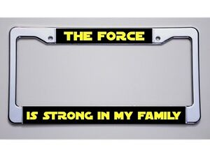 Star Wars Fan The Force Is Strong In My Family Solid Font License Plate Frame