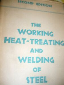The Working Heat treating And Welding Of Steel