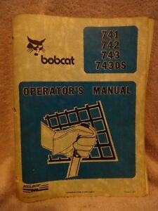 Bobcat Operators Manual And Wiring For 741 742 743 And 743ds Melroe Co