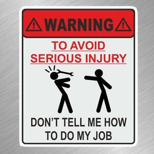 Warning Tell Me Job Vinyl Decal Sticker Tool Box Hard Hat Work Site Wrench Funny