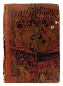 Rare Late 19th C Vint Indian Horrors Or Massacres By The Red Men 1891 Cloth