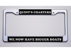 Jaws Fans Quint S Charters We Now Have Bigger Boats License Plate Frame